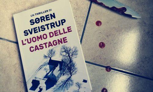 L'uomo delle castagne – Soren Sveistrup
