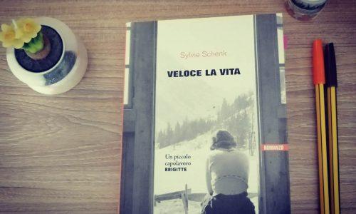 Veloce la vita – Sylvie Schenk