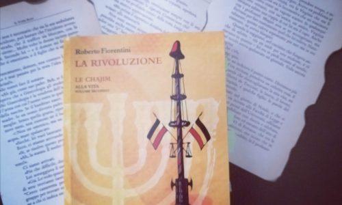 La rivoluzione. Le Chajim di Roberto Fiorentini