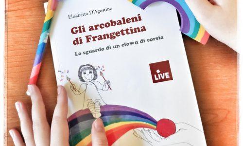 Gli arcobaleni di Frangettina di Elisabetta D'Agostino