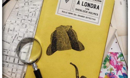 A Londra con Sherlock Holmes di E.Franceschini