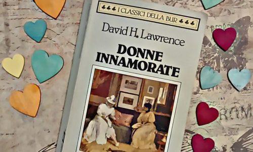 Donne innamorate di D.H.Lawrence